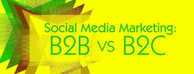Social Media Marketing: How Is B2B Different From B2C?