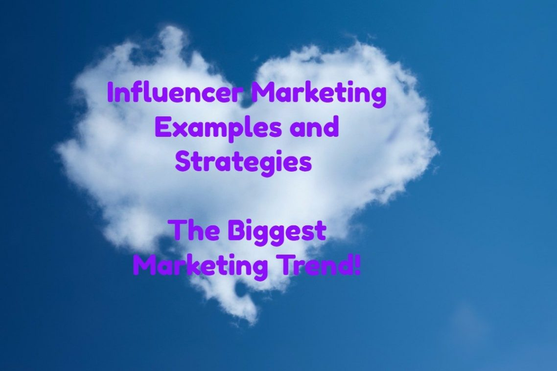 Influencer Marketing Examples and Strategies The Biggest Marketing Trend!