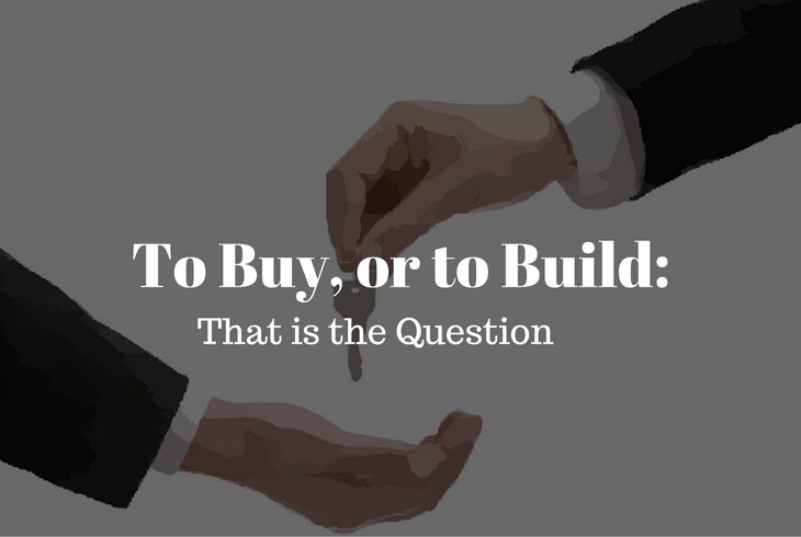 To Buy, or to Build-