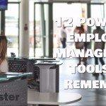 12 Powerful Employee Management Tools to Remember
