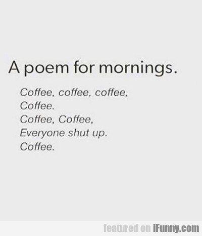 A Poem For Mornings…