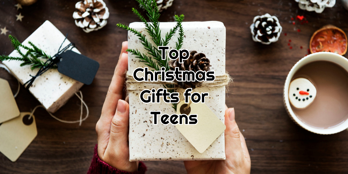 Top Christmas Gifts for Teens