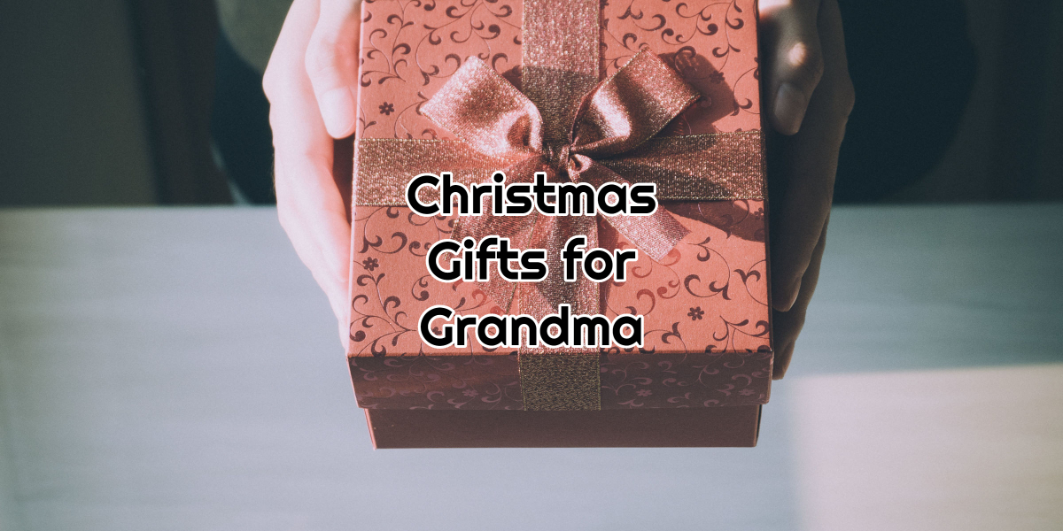 Christmas Gifts for Grandma