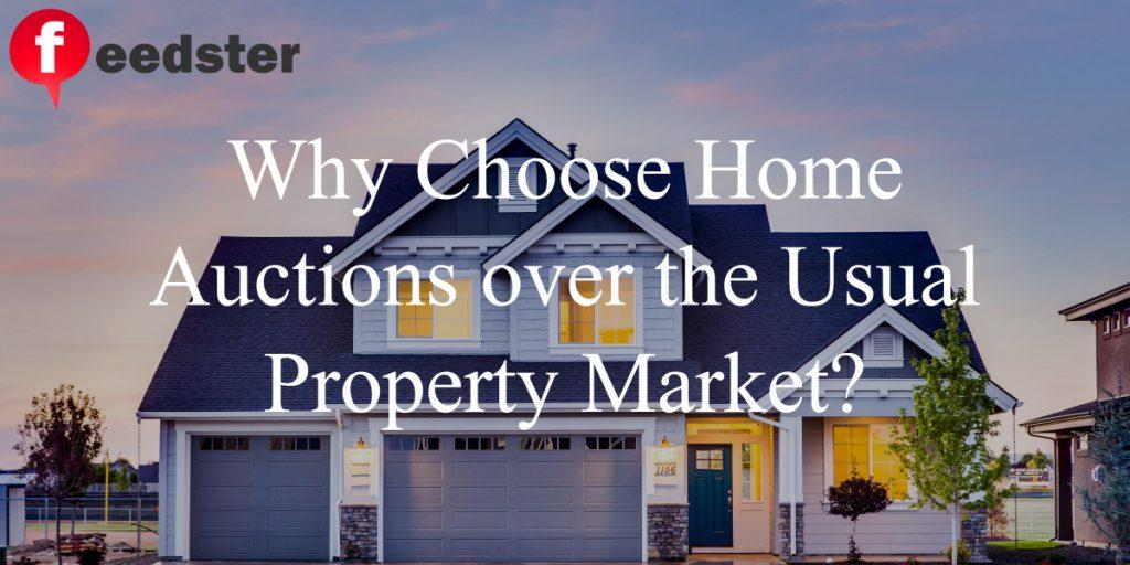 Why Choose Home Auctions over the Usual Property Market?