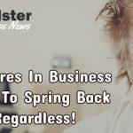 Failures In Business- How To Spring Back Regardless! - Feedster #2