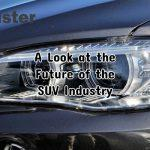 A Look at the Future of the SUV Industry