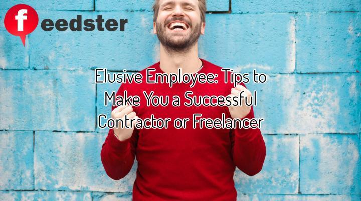 Elusive Employee: Tips to Make You a Successful Contractor or Freelancer