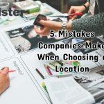 5 Mistakes Companies Make When Choosing a Location