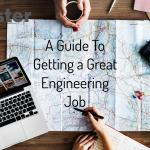 A Guide To Getting a Great Engineering Job