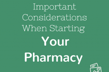 Important Considerations When Starting Your Pharmacy