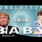 Donald Trump Singing Baby by Justin Bieber