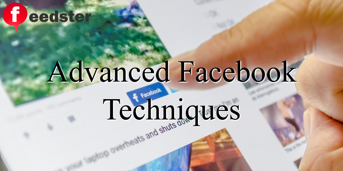 Advanced Facebook Techniques