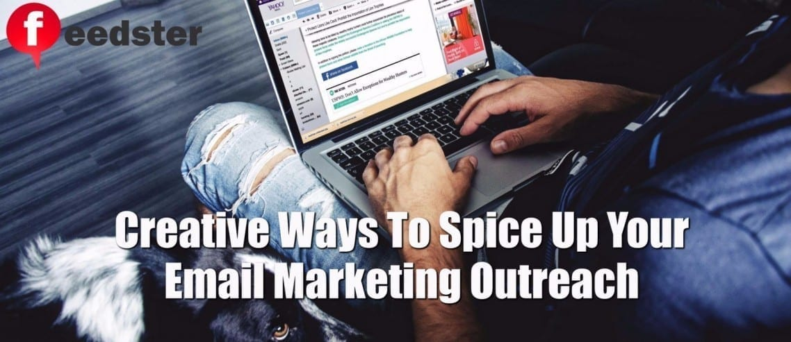 Creative Ways To Spice Up Your Email Marketing Outreach