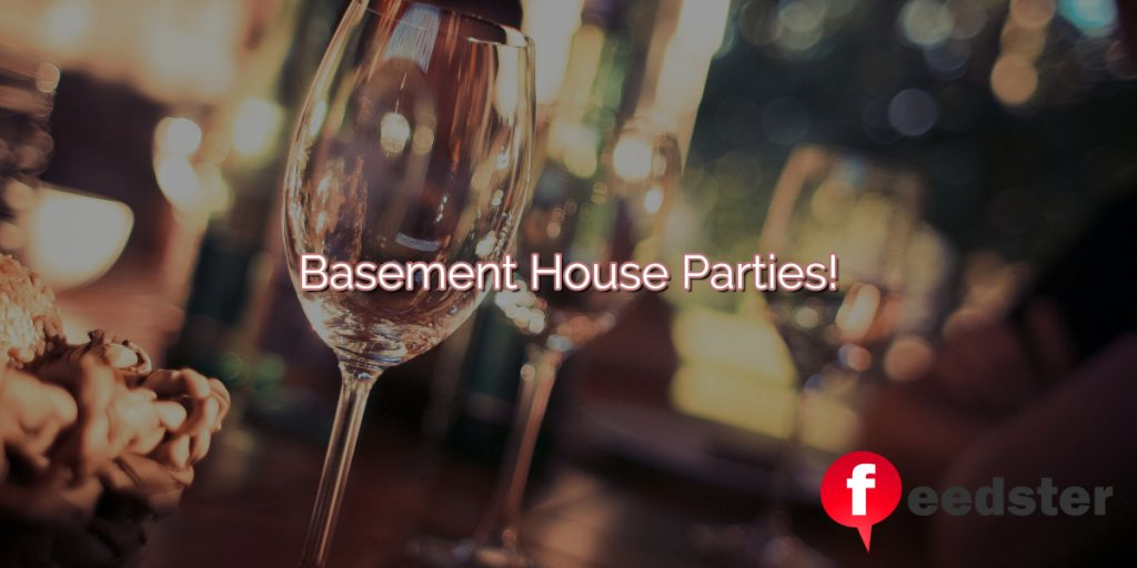 House Parties Start With Finding The Right Spot!