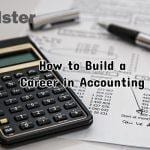 How to Build a Career in Accounting