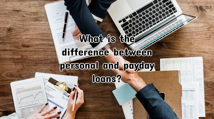 What is the difference between personal and payday loans?