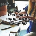 How Entrepreneurs Help Build Better Communities