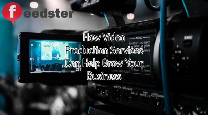 How Video Production Services Can Help Grow Your Business