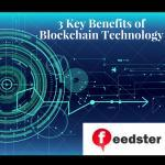 3 Key Benefits of Blockchain Technology