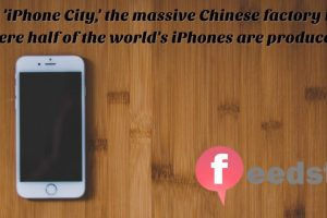 Inside 'iPhone City,' the massive Chinese factory town where half of the world's iPhones are produced