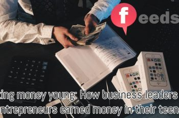 Making money young: How business leaders and entrepreneurs earned money in their teens