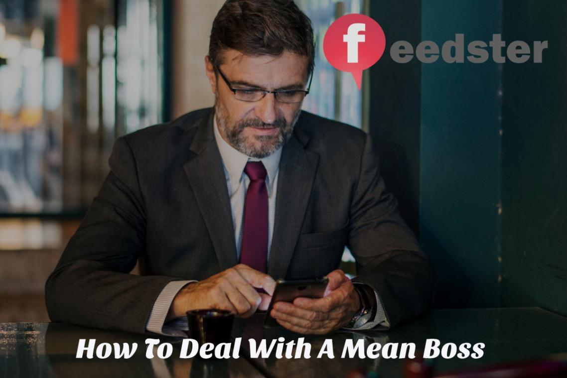 How To Deal With A Mean Boss