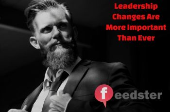 Leadership Changes Are More Important Than Ever
