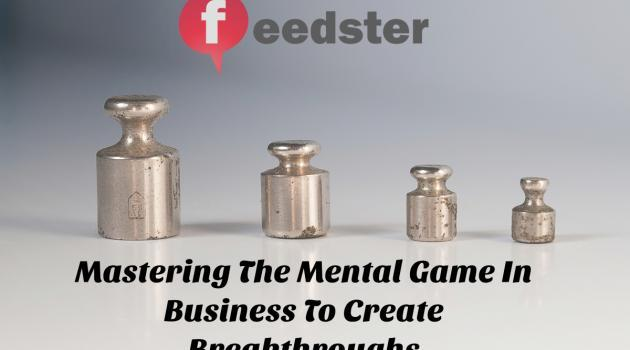 Mastering The Mental Game In Business To Create Breakthroughs {Must Use Tactics