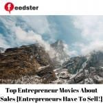 Top Entrepreneur Movies About Sales {Entrepreneurs Have To Sell!}