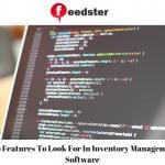 Top Features To Look For In Inventory Management Software