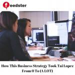 How This Business Strategy Took Tai Lopez From 0 To (A LOT)