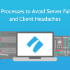 12 IT Processes to Avoid Server Failures and Client Headaches