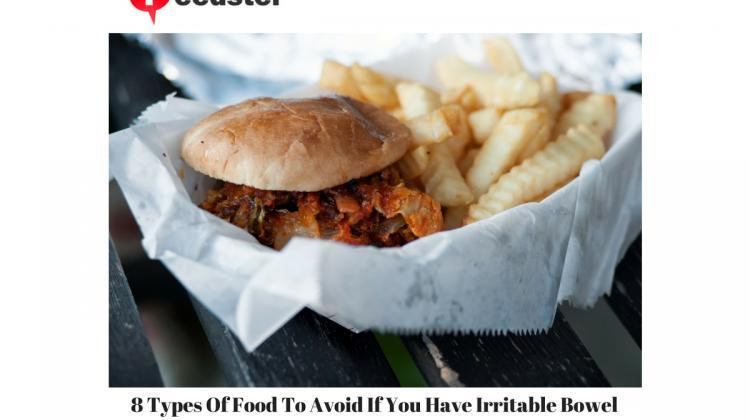 8 Types Of Food To Avoid If You Have Irritable Bowel Syndrome
