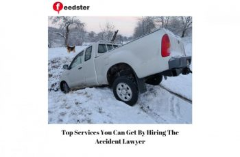 Top Services You Can Get By Hiring The Accident Lawyer