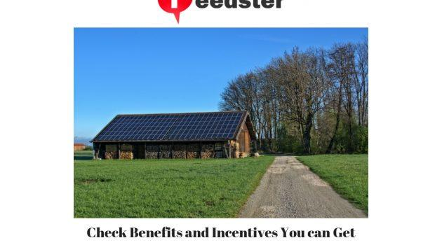 Check Benefits and Incentives You can Get Using Solar Power in California