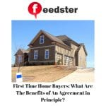 First Time Home Buyers: What Are The Benefits of An Agreement in Principle?