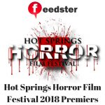 Hot Springs Horror Film Festival 2018 Premiers