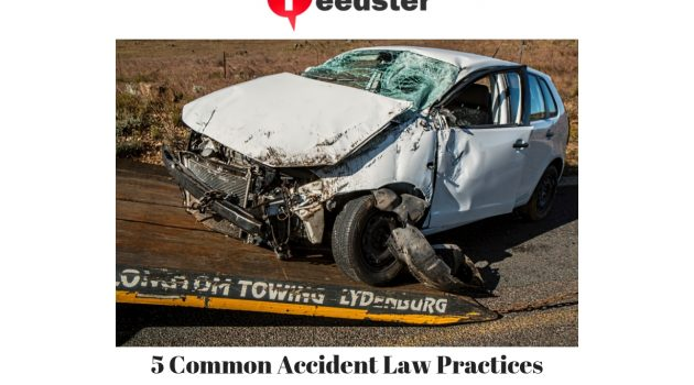 5 Common Accident Law Practices Offered By Attorneys