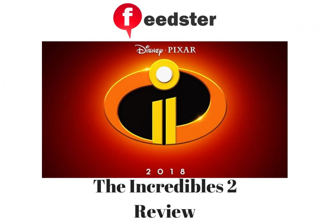 The Incredibles 2 Review